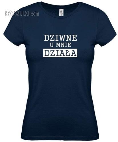 Koszulka damska Dziwne u mnie działa