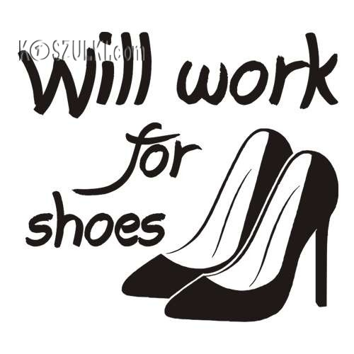 Koszulka damska Will work for shoes