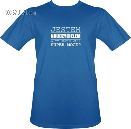 T-shirt Super moce nauczyciel