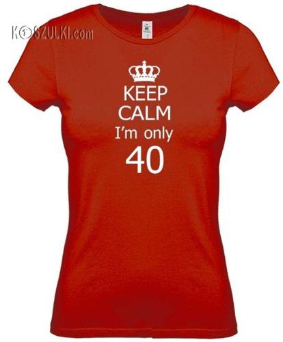 koszulka damska Keep Calm I'm only 40