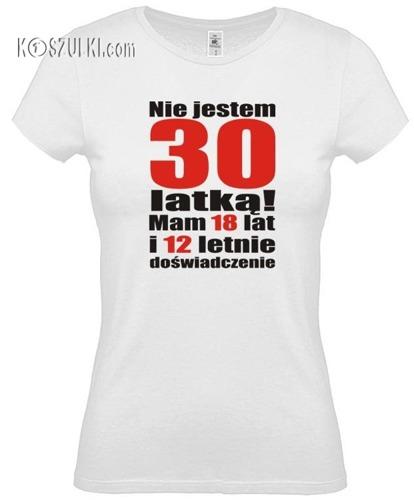 koszulka damska Nie jestem 30 latką