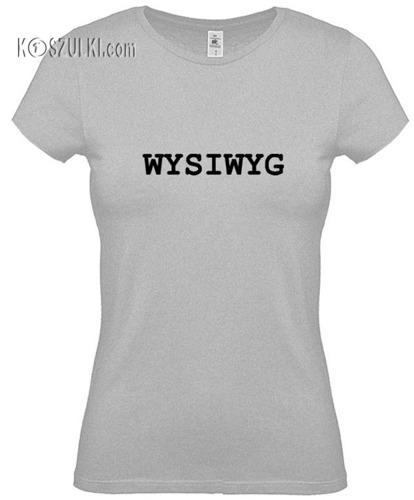 koszulka damska WYSIWYG