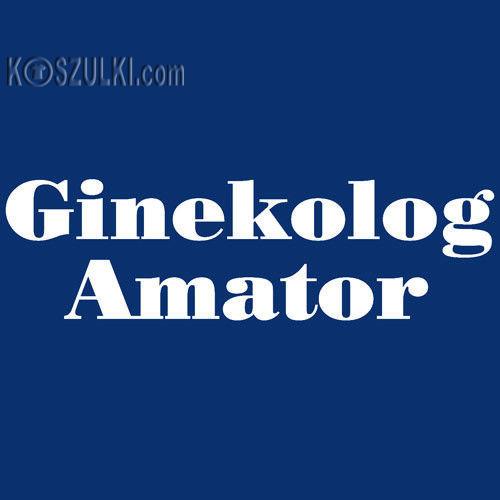 t-shirt Ginekolog Amator