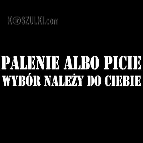 t-shirt Palenie albo Picie
